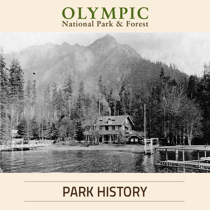 Park History Olympic National Parks Olympic Peninsula Wa